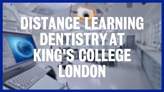 Distance learning dentistry in 90 seconds | King's College London