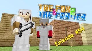 Minecraft Survival - The Fox & The Farmer Part 2 [54]