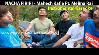 NACHA FIRIRI - Mahesh Kafle Ft. Melina Rai | New Nepali Song Instrumental Karaoke