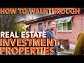 How to Walkthrough Real Estate Investment properties | In The Life 106