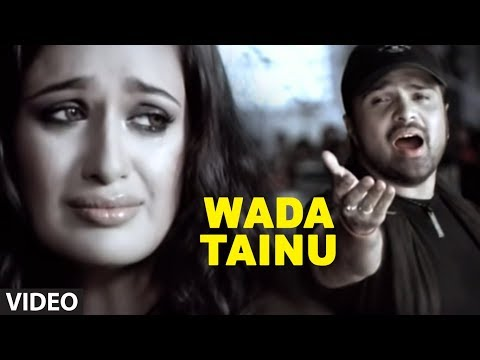 Wada Tainu Video Song