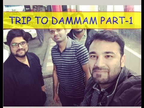 TRIP TO DAMMAM PART 1