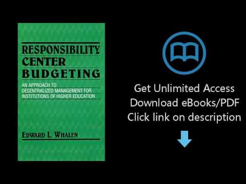 Responsibility Centered Budgeting: Responsibility Center Budgeting: An Approach to Decentralized Man