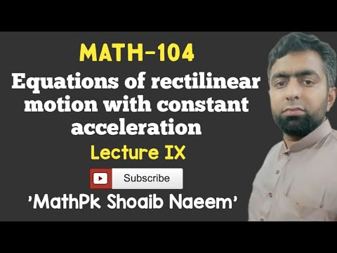 Equations Of Rectilinear Motion With Constant Acceleration
