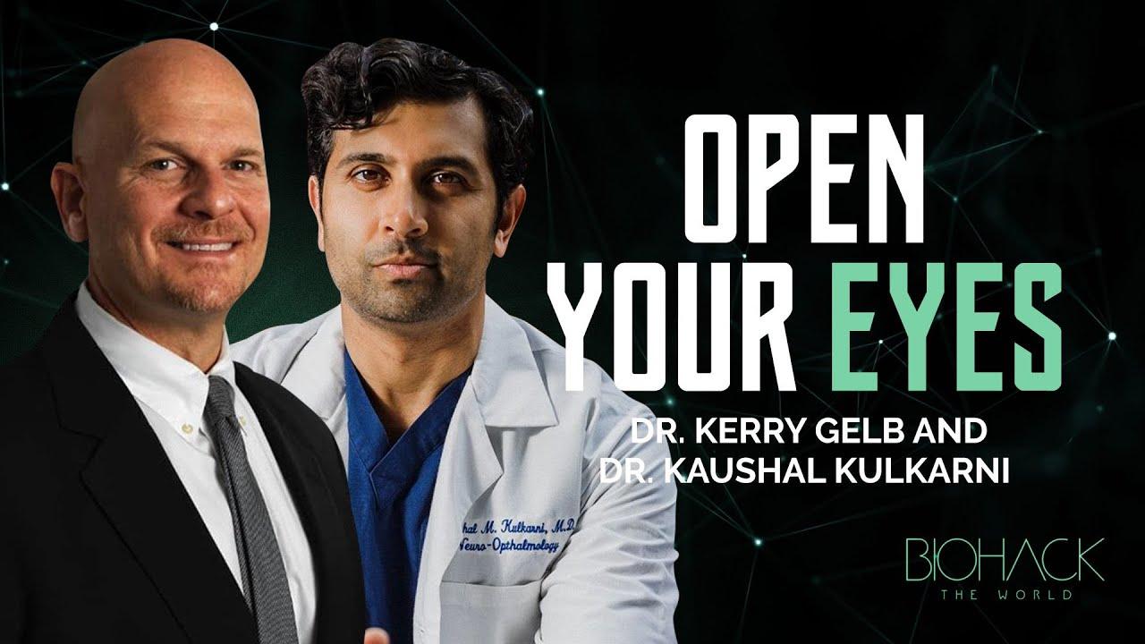 Download Dr. Kerry Gelb, Dr. Kaushal Kulkarni - Open Your Eyes - BTW #23