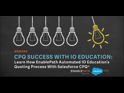 CPQ Success with Salesforce, EnablePath and IO Education