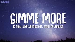 Download Ez Quew & Vince Johnson - Gimme More (Lyrics) ft. Sarah De Warren