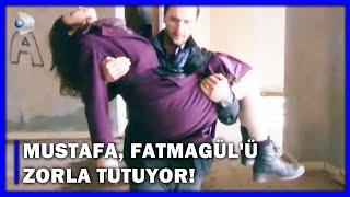 Mustafa, Fatmagül'ü Zorla Tutuyor! - Fatmagül'ün Suçu Ne? 64.Bölüm