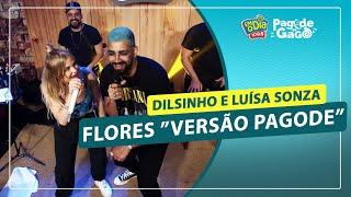 """Dilsinho e Luísa Sonza - Flores 'versão pagode"""""""