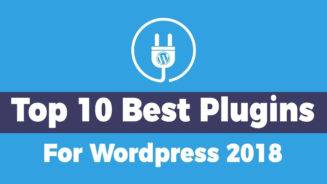 Top 10 Plugins For Wordpress 2019 | Must Have Plugins For Wordpress!