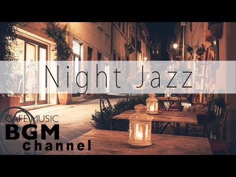 Night Jazz Music - Calm Cafe Music - Jazz Instrumental Music For Sleep, Study, Relax