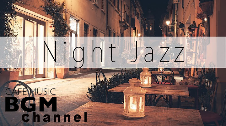Permanent Link to Night Jazz Music – Calm Cafe Music – Jazz Instrumental Music For Sleep, Study, Relax