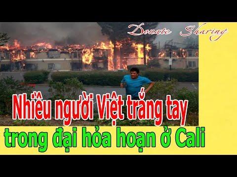Donate Sharing   Nhiều người Việt trắng tay trong đại h.ỏ.a h.o.ạ.n ở Cali