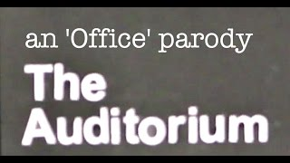 """The Auditorium"" Office Parody"