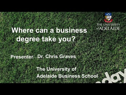 Business programs talk - Open Day 2014 - The University of Adelaide