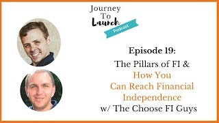 The Pillars of FI & How You Can Reach Financial Independence w/ Choose FI