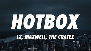 Lx, Maxwell, The Cratez - Hotbox (Lyrics)