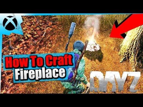 DayZ Xbox Tips| How To Craft/Make A Fireplace| Beginner Survival Guide| Xbox One Gameplay