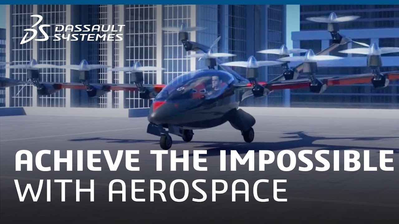 Achieve the impossible in Aerospace with the 3DEXPERIENCE - Dassault Systèmes
