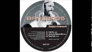 Bangbros - Banging In Dreamworld (Club Mix) [2005]