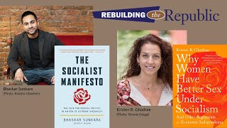 Socialism In The Age Of AOC & Bernie Sanders: A Conversation With Bhaskar Sunkara & Kristen Ghodsee