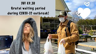 IVF Ep. 10: Brutal waiting period during COVID-19 outbreak