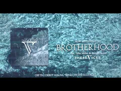 These Vices - Brotherhood (feat. Tyler Miller & Storm Owens)