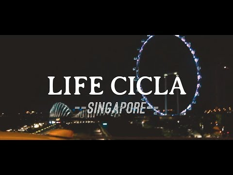 LIFE CICLA Goes To Singapore #Part1
