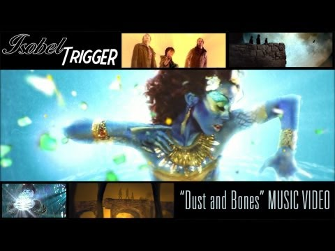 Isobel Trigger - Dust and Bones [Official Video]