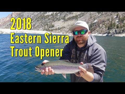 Fishing The 2018 Eastern Sierra Trout Opener
