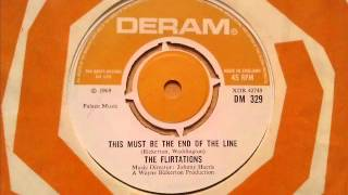 This Must Be The End Of The Line - The Flirtations