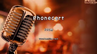 Phonecert - 10cm (Instrumental & Lyrics)