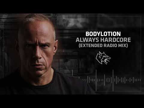 Bodylotion - Always Hardcore (Extended Radio Mix)