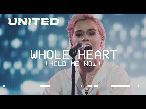 Whole Heart (Hold Me Now) [Live] - Hillsong UNITED Mp3