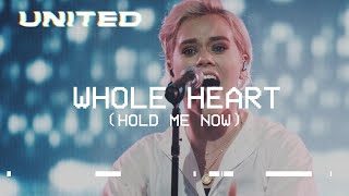 Cover images Whole Heart (Hold Me Now) [Live] - Hillsong UNITED