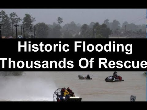 Historic Flooding Leads To Thousands Of Rescues