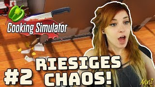 Cooking Simulator #02 - RIESIGES CHAOS!