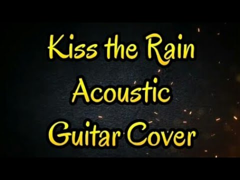 Kiss The Rain (Acoustic Guitar Cover) – learn how to play acoustic