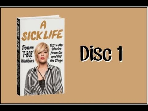 "A Sick Life by Tionne ""T-Boz"" Watkins - Audiobook Disc 1"