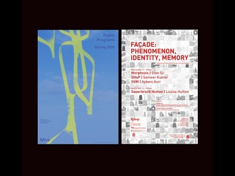 Façade: Phenomenon, Identity, Memory (Symposium Part 1 of 2; Morphosis, SHoP, SOM) - March 4, 2015