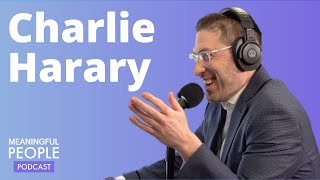 Meaningful People #3 - Charlie Harary