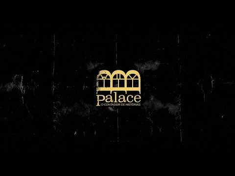 Palace, O Contador de Histórias - Primeiro Trailer