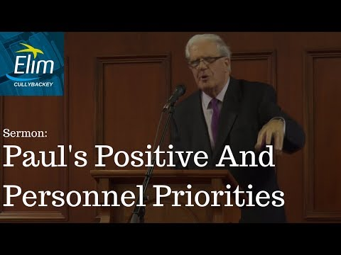 Paul's Positive And Personnel Priorities (Luke 24) - Pastor Sydney Kerr - Cullybackey Elim Church