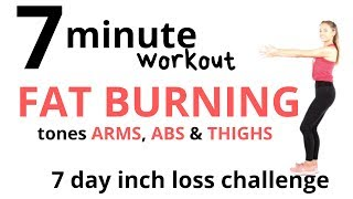 7 DAY CHALLENGE TO BURN FAT WITH THIS 7 MINUTE FAT BURNING WORKOUT - and  ARM, AB & THIGH TONING