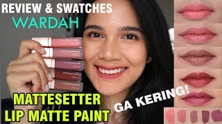 WARDAH INSTAPERFECT: REVIEW & SWATCHES  LIPMATTE PAINT LENGKAP !