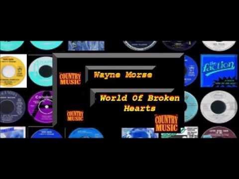 Wayne Morse - World Of Broken Hearts