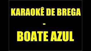 Baixar KARAOKÊ DE BREGA - BOATE AZUL