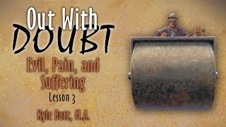 Out with Doubt: 3. Evil, Pain, and Suffering