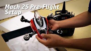Blade Mach 25 pre-flight setup