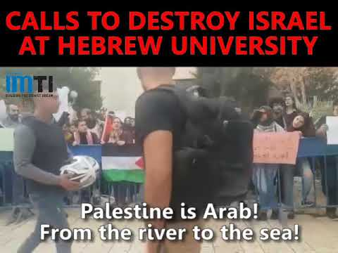 Calls for the Destruction of Israel at Hebrew University - YouTube